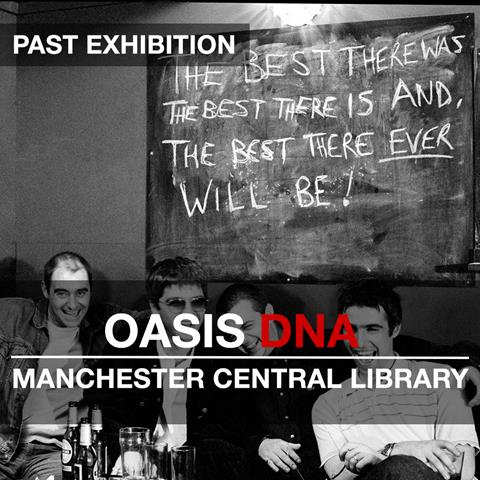 Oasis DNA Exhibition: Manchester Central Library