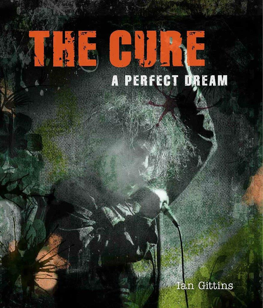 'The Cure: A Perfect Dream' book cover. Image: Amazon.co.uk / Palazzo