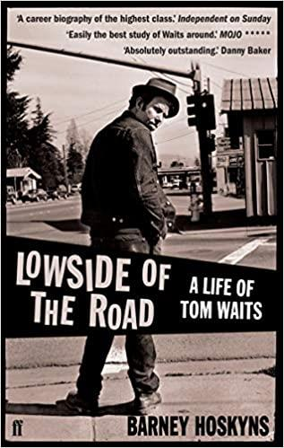 Cover of Barney Hoskyn's book Lowside of the Road: A Life of Tom Waits